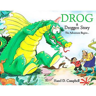 Drog - a Dreggen Story - The Adventure Begins... by Hazel D. Campbell -