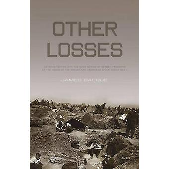 Other Losses - An Investigation into the Mass Deaths of German Prisone