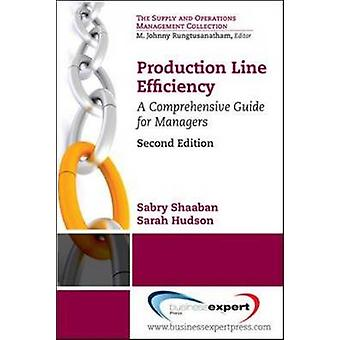Production Line Efficiency A Comprehensive Guide for Managers Second Edition by Shaaban & Sabry