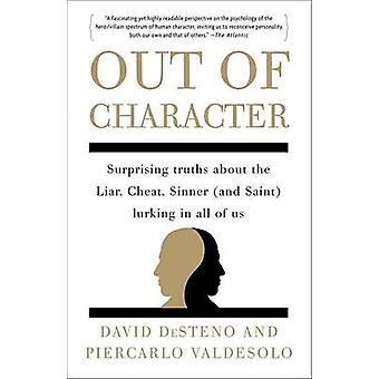Out of Character - Surprising Truths about the Liar - Cheat - Sinner (
