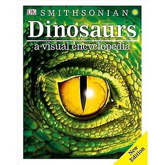 Dinosaurs - A Visual Encyclopedia - 2nd Edition by DK - 9781465469489