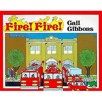 Fire! Fire! by Gail Gibbons - 9780808594253 Book