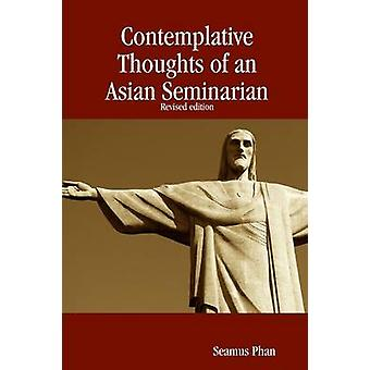 Contemplative Thoughts of an Asian Seminarian Paperback by Phan & Seamus