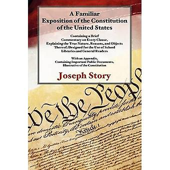 A Familiar Exposition of the Constitution of the United States by Story & Joseph