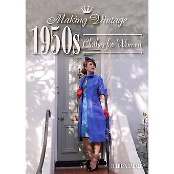 Making Vintage 1950s Clothes for Women by Theresa Parker