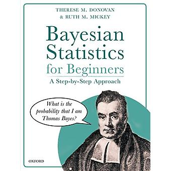 Bayesian Statistics for Beginners by Therese Donovan