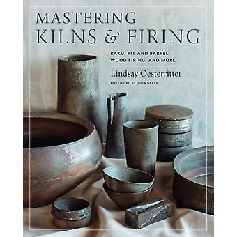 Mastering Kilns and Firing by Oesterritter & Lindsay