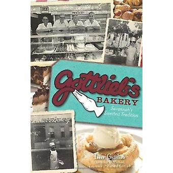 Gottlieb's Bakery - Savannah's Sweetest Tradition by Michael Gottlieb