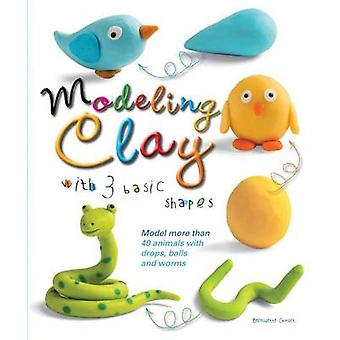 Modeling Clay with 3 Basic Shapes - Model More Than 40 Animals with Te