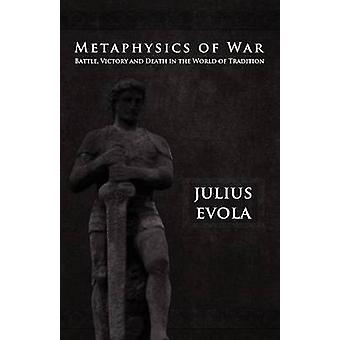 Metaphysics of War by Evola & Julius