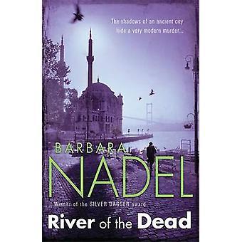 River of The Dead Inspector Ikmen Mystery 11 by Barbara Nadel