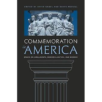 Commemoration in America by Edited by David Gobel & Edited by Daves Rossell
