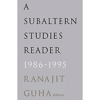 Subaltern Studies Reader 19861995 by Guha & Ranajit