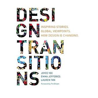 Design Transitions - Inspiring Stories - Global Viewpoints - How Desig