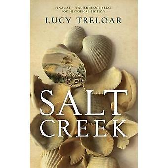 Salt Creek by Lucy Treloar - 9781910709412 Book