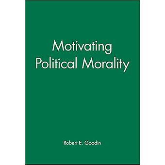 Motivating Political Morality by Goodin & Robert E.
