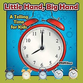 Little Hand Big Hand  A Telling Time for Kids by Pfiffikus