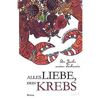 Alles Liebe dein Krebs by Hildebrandt & Karin