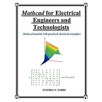 MathCAD for Electrical Engineers and Technologists by Tubbs & Stephen Philip