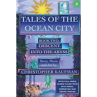 Tales of the Ocean City Book Two Descent into the Abyss by Kaufman & Christopher