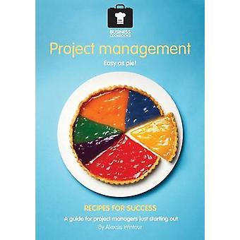 Project Management Cookbook by Wintour & Alexsis
