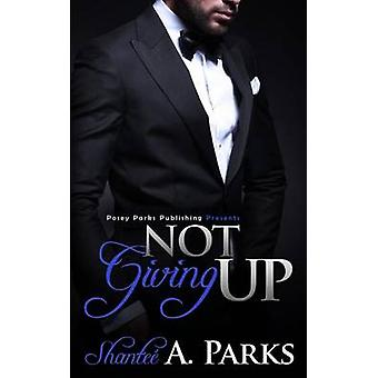 Not Giving Up by Parks & Shantee A