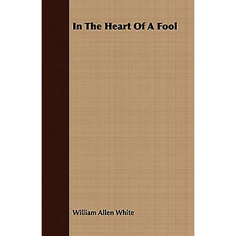 In The Heart Of A Fool by White & William Allen