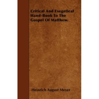 Critical And Exegetical HandBook To The Gospel Of Matthew. by Meyer & Heinrich August