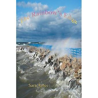 The Rainbows Edge by Ayres & Sara