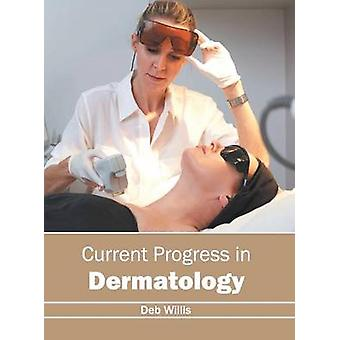Current Progress in Dermatology by Willis & Deb