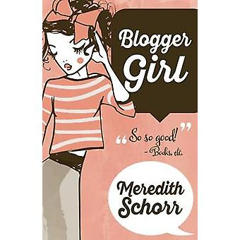 BLOGGER GIRL by Schorr & Meredith