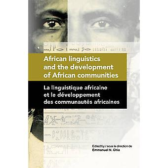 African Linguistics and the Development of African Communities von Chia & Emmanuel & N.