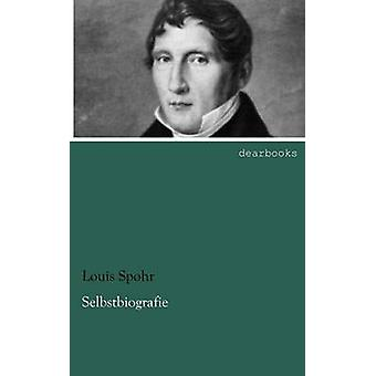 Selbstbiografie by Spohr & Louis