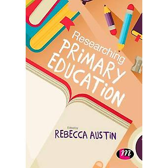 Researching Primary Education by Austin & Rebecca