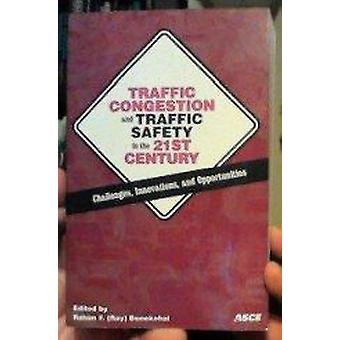 Traffic Congestion and Traffic Safety in the 21st Century - Challenges