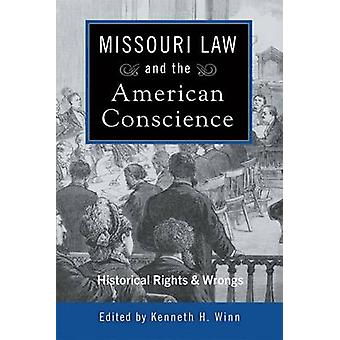 Missouri Law and the American Conscience - Historical Rights and Wrong