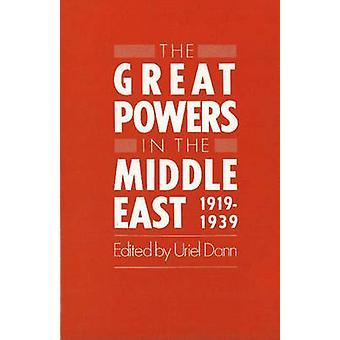 The Great Powers in the Middle East - 1919-1939 by Uriel Dann - 97808