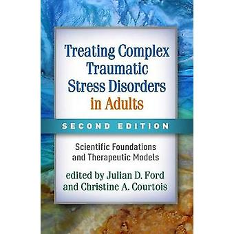 Treating Complex Traumatic Stress Disorders in Adults - Second Editio