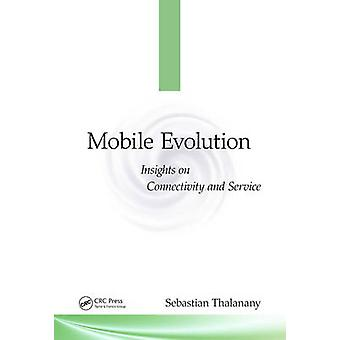 Mobile Evolution - Insights on Connectivity and Service by Sebastian T