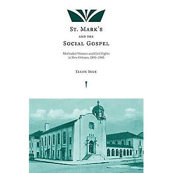 St. Mark's and the Social Gospel - Methodist Women and Civil Rights in