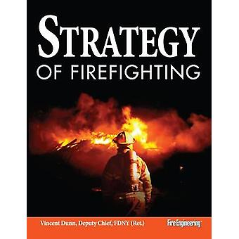 Strategy of Firefighting by Vincent Dunn - 9781593701079 Book