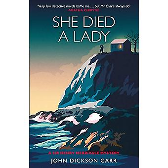 She Died a Lady - A Sir Henry Merrivale Mystery by John Dickson Carr -