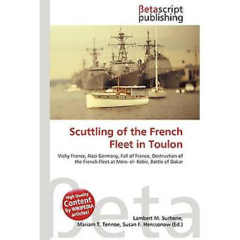 Scuttling of the French Fleet in Toulon by Lambert M Surhone - Miriam