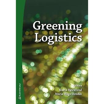 Greening Logistics by Maria Bjorklund - 9789144117126 Book