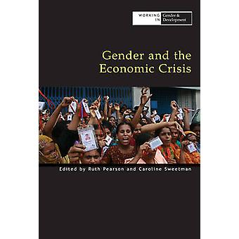 Gender and the Economic Crisis by Ruth Pearson - Caroline Sweetman -