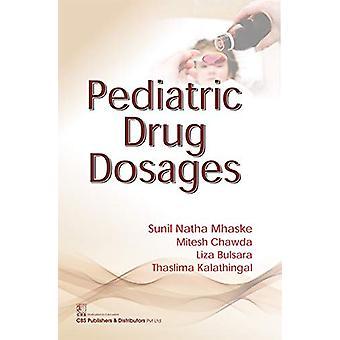 Pediatric Drug Dosages by S.N. Mhaske - 9789386310699 Book