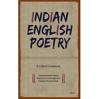 Indian English Poetry: A Critical Casebook