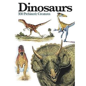 Dinosaurios 300 Criaturas Prehistóricas por Gerrie McCall