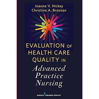 Evaluation of Health Care Quality in Advanced Practice Nursing by Joa