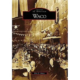 Waco (Images of America (Arcadia Publishing))